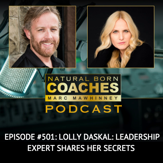Natural Born Coaches, Marc Mawhinney, Podcast, Lolly Daskal, The Leadership Gap, Leadership Expert
